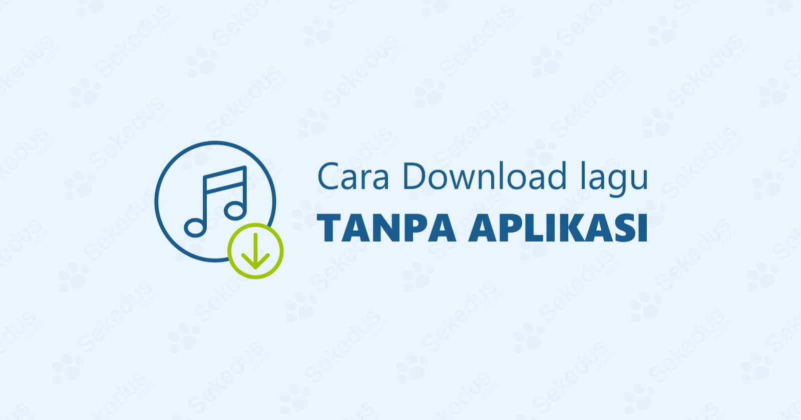 2 Cara Download Lagu Tanpa Aplikasi Tambahan Di Hp Dan Laptop