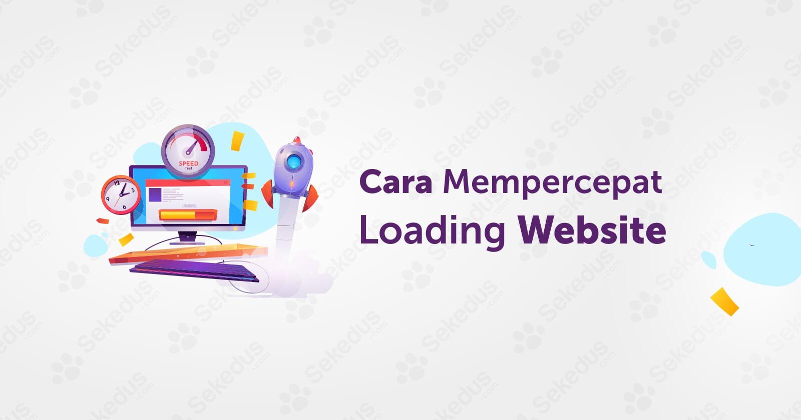 Tips Cara Mempercepat Loading Website Wordpress